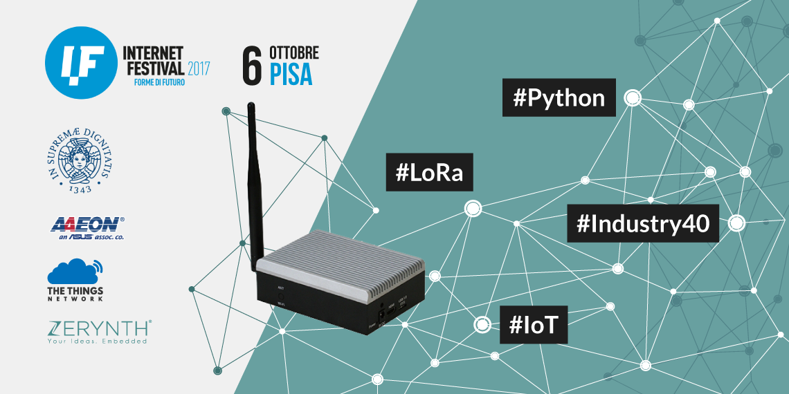 Zerynth and AAEON will present LoRa for Industrial IoT at Internet Festival 2017