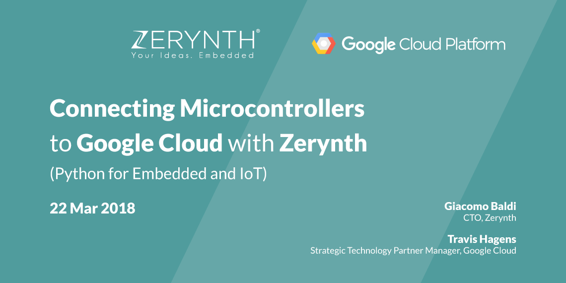 Joint Webinar: Connecting Microcontrollers to Google Cloud Platform with Zerynth