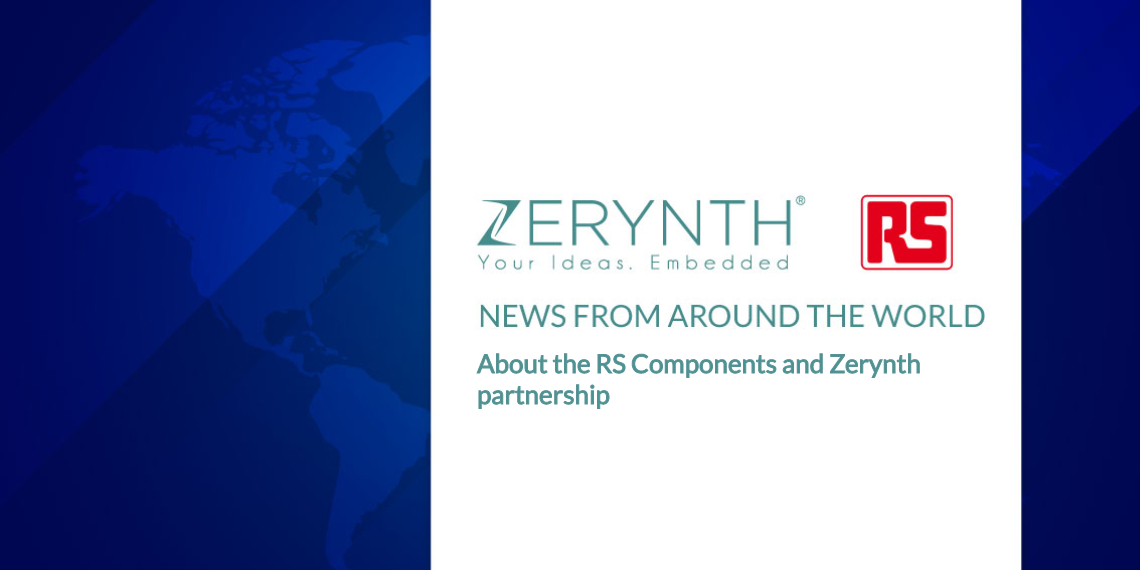 News from around the world abour RS Components and Zerynth partnership