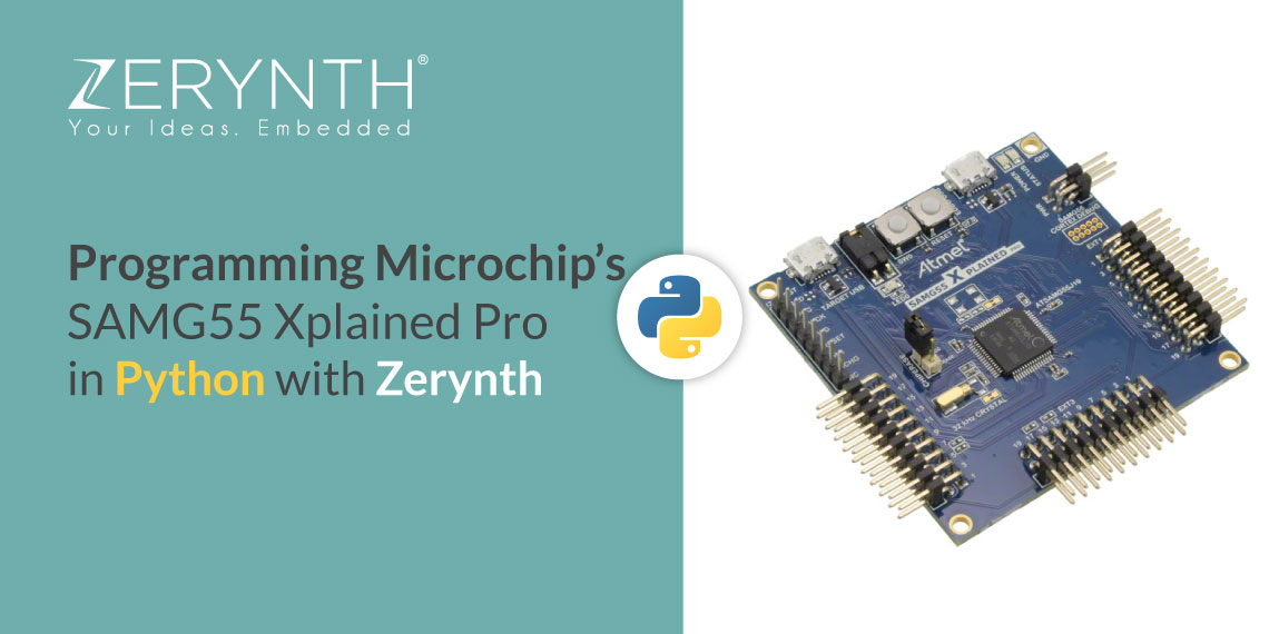 Programming Microchip's SAMG55 Xplained Pro in Python with Zerynth