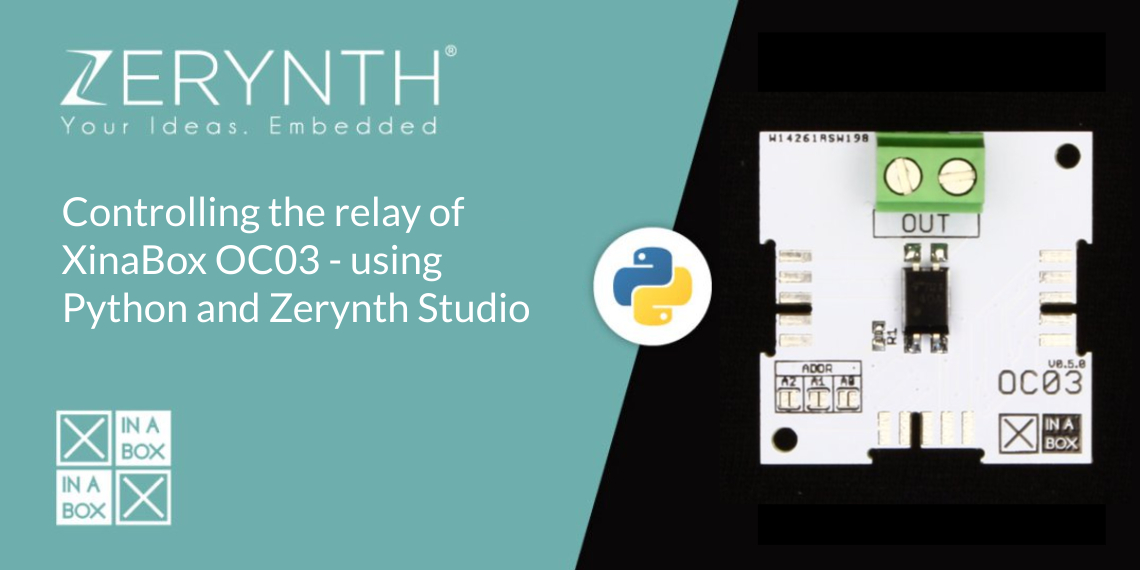 Controlling the relay of XinaBox OC03 using Python and Zerynth Studio