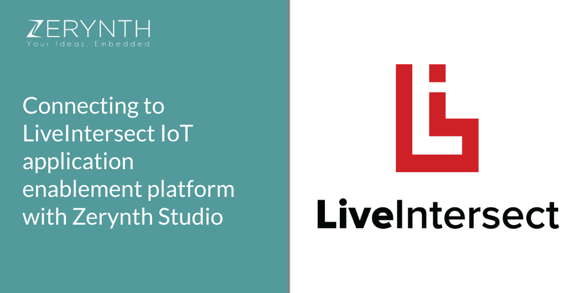 Connecting to LiveIntersect IoT application enablement platform with Zerynth Studio