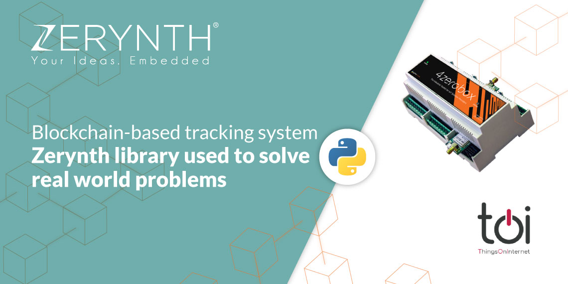 Blockchain-based tracking system – Zerynth library used to solve real world problems