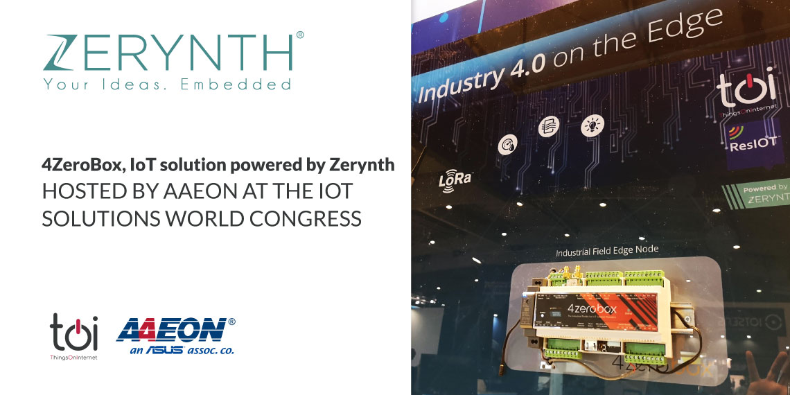 4ZeroBox, IIoT solution powered by Zerynth, hosted by AAEON at the IoT Solutions World Congress