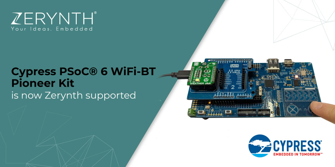 Cypress PSoC® 6 WiFi-BT Pioneer Kit is now Zerynth supported