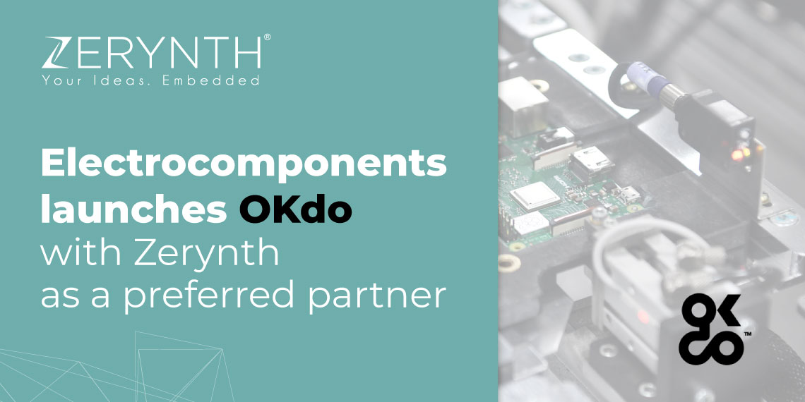 Electrocomponents launches OKdo – with Zerynth as a preferred partner