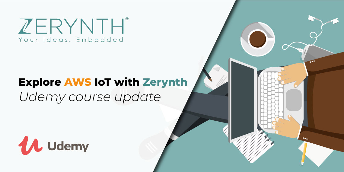Explore AWS IoT with Zerynth – Udemy course update