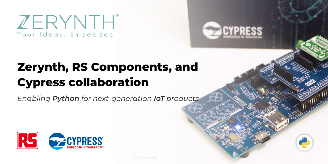 Zerynth, RS Components, and Cypress collaboration – enabling Python for next-generation IoT products