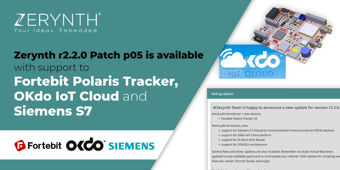 Zerynth r2.2.0 Patch p05 is available with support to Fortebit Polaris Tracker, OKdo IoT Cloud and Siemens S7