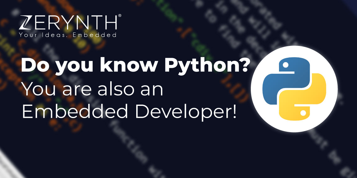 Do you know Python? You are also an Embedded Developer!