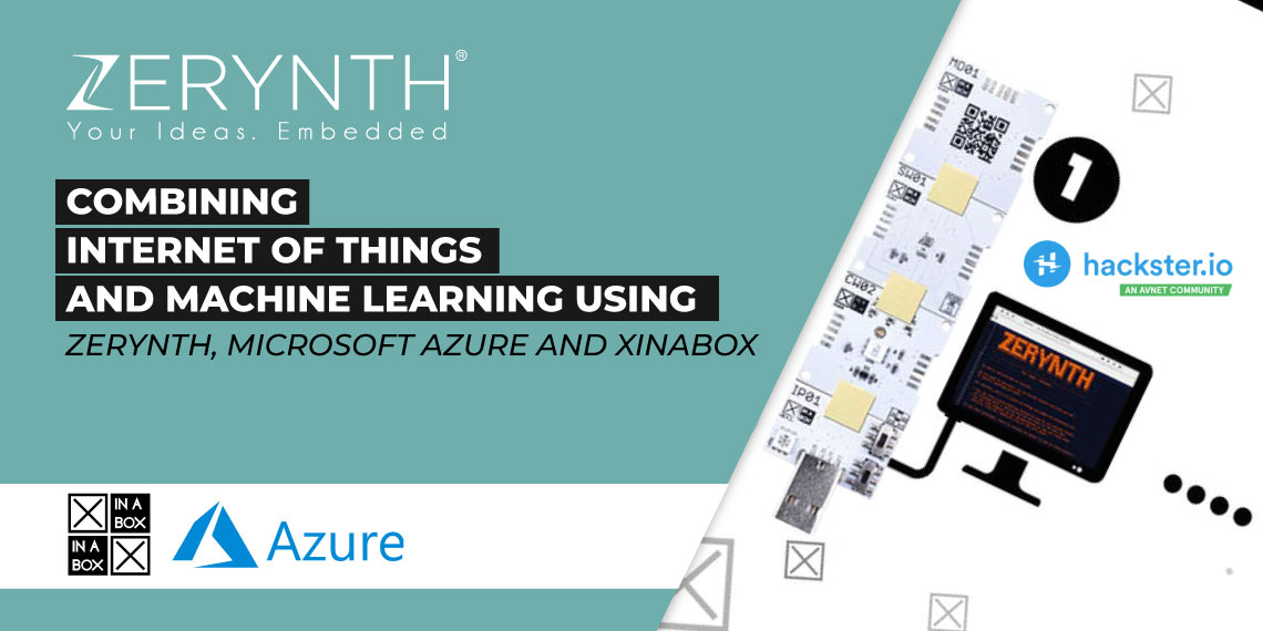 Combining Internet of Things and Machine Learning using Zerynth, Microsoft Azure and XinaBox