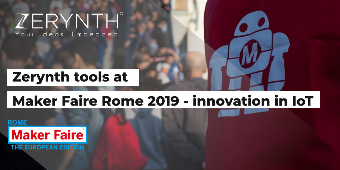 Zerynth tools at Maker Faire Rome 2019 – innovation in IoT