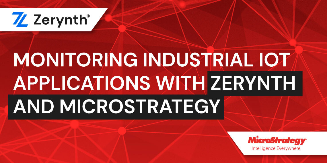 MicroStrategy and Zerynth Industrial application monitoring